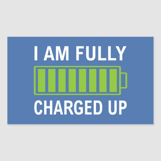 Fully Charged Rectangular Sticker