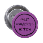 Fully Qualified Witch - Charcoal Effect 6 Cm Round Badge