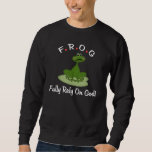 Fully Rely On God Frog Pullover Sweatshirt