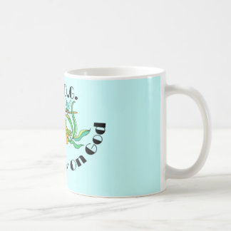 Fully Rely On God Coffee Mug