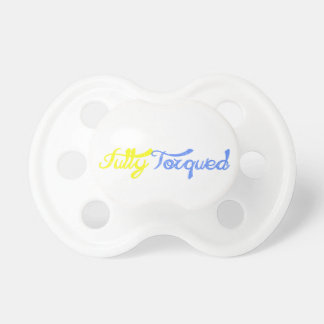 Fully Torqued! Baby Pacifiers