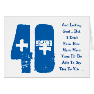 Fun, 40th birthday, brother, blue and white text. greeting card