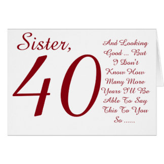 Good looking cards invitations zazzle fun 40th birthday for sister red and white text card bookmarktalkfo Choice Image