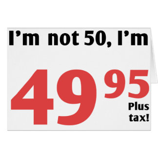 Fun 50th Birthday Plus Tax Greeting Card