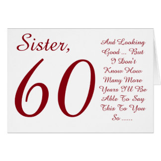 Fun, 60th birthday for sister, red and white text. greeting card