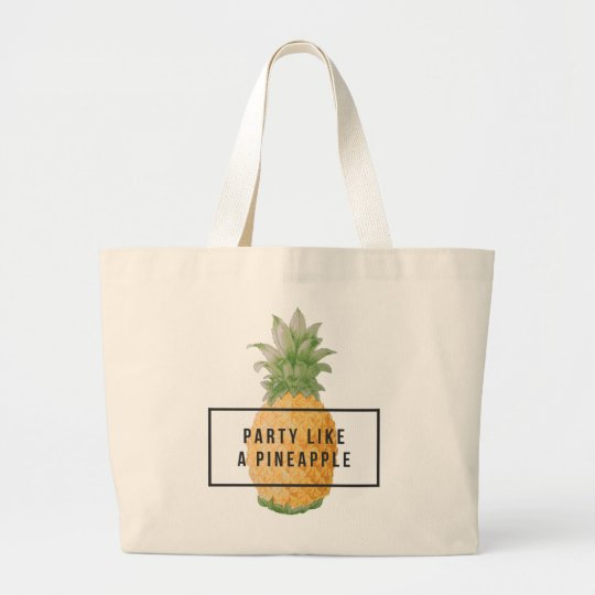"Fun and Trendy ""Party like a Pineapple' Large"