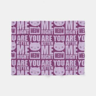 Fun Are You Kitten Me Right Meow Fleece Blanket