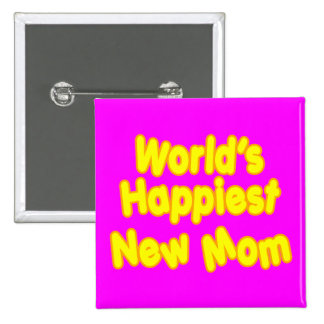 Fun Baby Showers New Moms  Worlds Happiest New Mom 15 Cm Square Badge