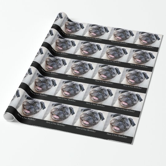 Fun Birthday, cute pug, gift wrap. Wrapping Paper