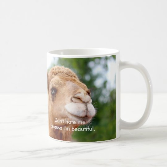 Fun Camel Mug: Don't Hate Me Because I'm