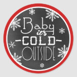 Fun Cute Baby Its Cold Outside Chalkboard Round Sticker