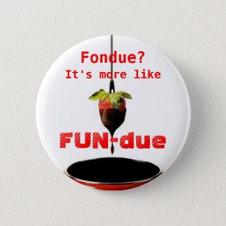 FUN-due 6 Cm Round Badge