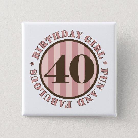 Fun Fabulous 40th Birthday Gifts 15 Cm Square Badge