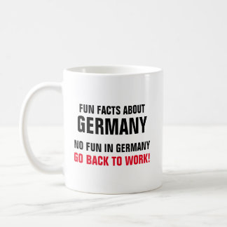 Fun Facts About Germany No Fun In Germany Go Back Coffee Mug