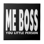 Fun Gifts for Bosses : Me Boss You Little Person