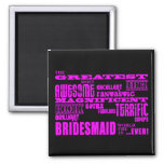 Fun Gifts for Bridesmaids : Greatest Bridesmaid Fridge Magnets