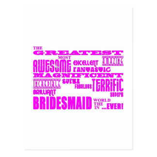 Fun Gifts for Bridesmaids Greatest Bridesmaid Postcard