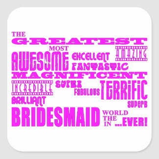 Fun Gifts for Bridesmaids : Greatest Bridesmaid Stickers