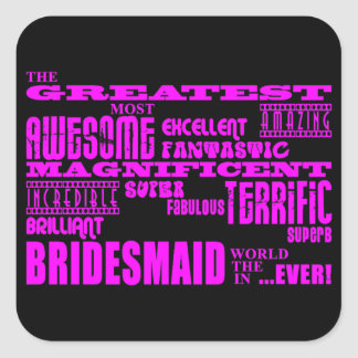 Fun Gifts for Bridesmaids : Greatest Bridesmaid Sticker