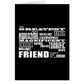 Fun Gifts for Friends : Greatest Friend Greeting Card