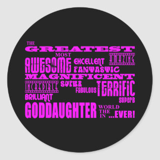 Fun Gifts for Goddaughters : Greatest Goddaughter Round Sticker