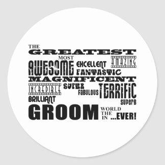 Fun Gifts for Grooms : Greatest Groom Round Sticker
