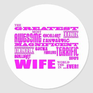 Fun Gifts for Wives : Greatest Wife Round Sticker