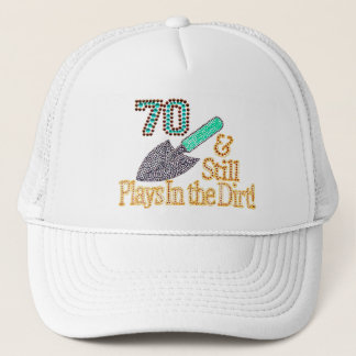 Fun Humor Gardening 70th Birthday Gift for HER HIM Trucker Hat