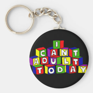Fun I Can't Adult Today Building Blocks Key Ring