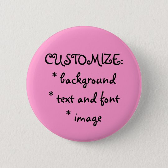 FUN! MAKE YOUR OWN PIN! 6 CM ROUND BADGE