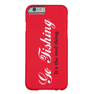 Fun message: Go Fishing - It´s the reel thing, Barely There iPhone 6 Case