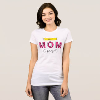 Fun Modern Colorful Pink Yellow Best Mom Ever T-Shirt