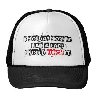 Fun Monday morning hate expression message… Cap