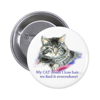 Fun My Cat Doesn't Lose Hair, It's Everywhere 6 Cm Round Badge
