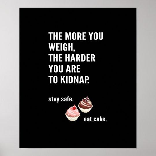 Fun poster. Funny, merrily. Anti-diet, cake Poster