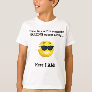 Fun Someone AMAZING - Here I AM! T-Shirt