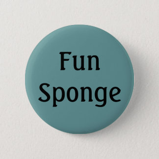 Fun Sponge 6 Cm Round Badge