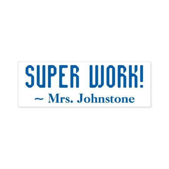"Fun ""SUPER WORK!"" + Educator Name Rubber Stamp"