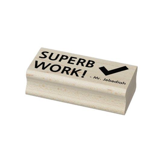 "Fun ""SUPERB WORK!"" + Teacher's Name Rubber Stamp"