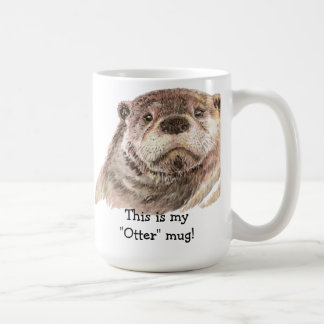 "Fun This is my ""Otter"" Mug, Cute Animal Humor Coffee Mug"