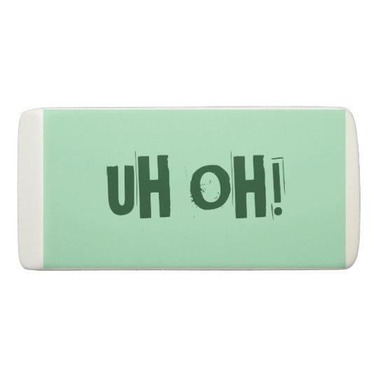 Fun Typography Minty Green UHOH! Novelty Joke Eraser