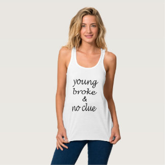 Fun Typography Text - Young Broke & No Clue Flowy Racerback Tank Top