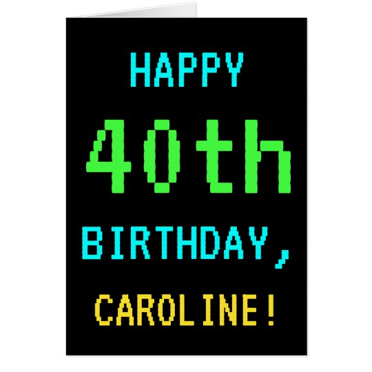 Fun Vintage/Retro Video Game Look 40th Birthday Card