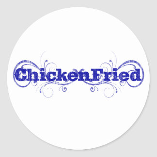 "Fun & Whimsical ""Chicken Fried"" Classic Round Sticker"