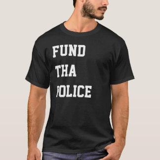 Fund tha police T-Shirt