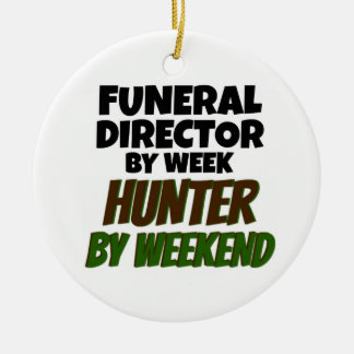 Funeral Director by Week Hunter by Weekend Round Ceramic Decoration