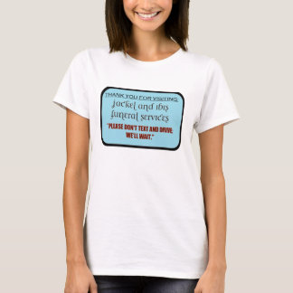 funeral service/texting message T-Shirt