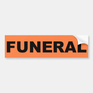 funeral Sticker Bumper Sticker