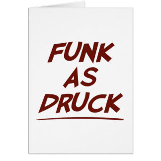 Funk As Druck is Very Drunk Greeting Card