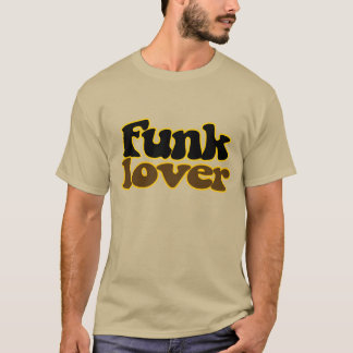Funk lover T-Shirt